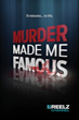 'Murder Made Me Famous' - New Original Series to Premiere Saturday, August 15, at 9pm ET/ 6pm PT on REELZ