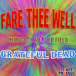 Grateful Dead Tickets Soldier Field Chicago: TicketProcess.com Offers Discounted Last-Minute Fare Thee Well Tickets Online Beginning Today To The General Public