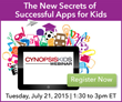 Cynopsis Kids Webinar on July 21 – The New Secrets of Successful Apps...