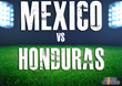 Mexico vs Honduras Tickets: TicketProcess.com Offers Last-Minute...
