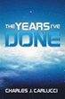 Author Charles J Carlucci Shares 'The Years I've Done'