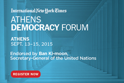 International New York Times Democracy Forum, Athens, Greece, September 13-15, 2015