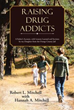 Robert Mitchell Shares Family Struggles in 'Raising Drug Addicts'