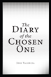 Jose Valencia's New Book 'The Diary of the Chosen One' Is A Splendid Work Of Imagination And Exploration Of The Mind