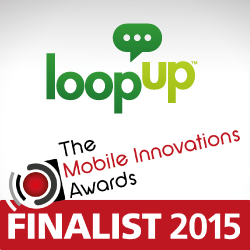 LoopUp Named Finalist in Mobile Innovations Awards 2015