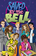 "Bayside High is Back In All-New ""Saved By the Bell"" Graphic Novel"