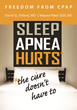 How-To Guide Frees Sufferers of Sleep Apnea from Intrusive CPAP...