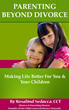 Child-Centered Divorce Network's New Course Reduces Co-Parenting Conflict and Supports Children's Needs Following Divorce