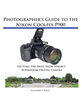 White Knight Press Releases Complete Guide Book for Nikon Coolpix P900 Superzoom Digital Camera