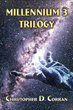Futuristic Novels Now Combined into One New Book: 'Millennium 3: Trilogy'