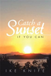 Ike Knife's New Book Shares Poems in 'Catch a Sunset'