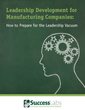 Success Labs Publishes Guide to Help Manufacturing Companies Develop Leaders