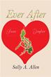 Sally A. Allen's novel 'Ever After' scheduled for October book show