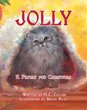 "M.C. Collier's New Book ""Jolly"" Is A Creatively Crafted And Vividly Illustrated Work That Delves Into The Life Of A Friendly, Adorable Kitten"