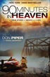 '90 Minutes in Heaven' Don Piper's Amazing Story of Death, Heaven, and Return to Life Earns Movie Edition Book and Feature Film