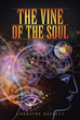 'The Vine of the Soul' Embarks on New Promotional Tour