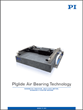 PI Releases US-Engineered Air Bearing Technology Catalog