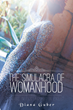 Diana Guber's Book 'The Simulacra of Womanhood: Living in Ecstasy or in Exile?' Is An Intriguing Work On The Female Plight Encouraging All To View The Gender Differently