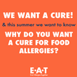 "End Allergies Together (E.A.T.) Establishes ""We Want a Cure"" Campaign to Heighten Awareness of Food Allergies"