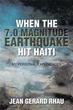 New Memoir Recalls 'When the 7.0 Magnitude Earthquake Hit Haiti'