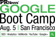 PR News' Google Boot Camp is August 5 in CA; Leaders from Google, Cisco & Finn Partners to Speak