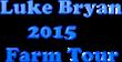 Luke Bryan Farm Tour Tickets in Lexington, Greenback (Knoxville), Starkville, New Haven (Fort Wayne), Tuscaloosa, Macon & Adel (Valdosta) Now On Sale @ Ticket Down