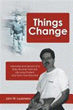 Author John W. Laubmeier Releases 'Things Change'