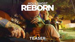 Holy Ghost Reborn Teaser