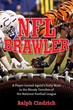NFL Brawler Book Published Recounting The Rugged, Raucous Life of Long-Time Agent, Ralph Cindrich