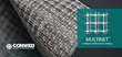 Conwed launches MULTINET™, multilayer reinforcement netting.