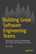 Course Hero's Engineering VP Shares Insider Advice in New Book, Building Great Software Engineering Teams
