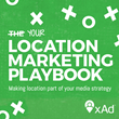xAd Releases The Location Marketing Playbook, the definitive guide for marketers to understand location-based mobile marketing
