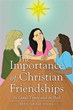 New Book Underscores 'The Importance of Christian Friendships'