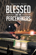 """Terence V. Hayes' New Book """"Blessed Are The Peacemakers"""" is a Riveting Work of Realistic Fiction"""