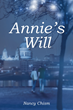 """Nancy Chism's New Book """"Annie's Will"""" is a Creatively Crafted and Vividly Illustrated Journey Into the Imagination"""