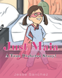"Jesse Sanchez's New Book ""Just Maia: A True Diabetes Story!"" Is Both An Entertaining And Informative Story About The Life-Threatening Disease, Diabetes"