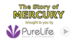 "PureLife's ""Story of Mercury"" Video"