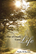 Inspiring New Memoir Shows How 'Out of Death Came Life'