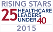 Becker's Hospital Review Names Rising Stars: 25 Healthcare Leaders Under 40