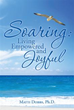 Soar to success with new book, 'Soaring: Living Empowered and Joyful'