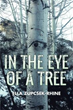 Ella Zupcsek-Rhine Shares Observations Seen 'In the Eye of a Tree'