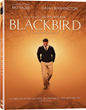 Blackbird Releases To DVD on August 4th