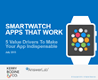 It's All About The Apps: New Study Reveals How Smartwatches Can Overcome Disappointment and Become Indispensable