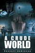 """Russell Andresen's New Book """"A Crude World"""" Is an In-Depth Look into the Global Oil and Gasoline Markets"""