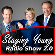"Staying Young Show can be heard across the nation and as an iTunes Podcast under ""Staying Young Show 2.0"""