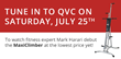 Tune in to QVC on Saturday, July 25th to watch fitness expert Mark Harari debut the MaxiClimber!