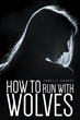 Janelle Gaudet's New Book 'How to Run With Wolves' Is a Tale of a Young Girl's Forgotten Past and a Race to Prevent a Devastating War