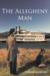 """William McChesney's New Book """"The Allegheny Man"""" is a Creatively Crafted and Vividly Illustrated Journey into History Past"""