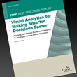 TDWI Research Report Explains How Visualization Helps Organizations Make Smarter Decisions Faster