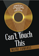 Can't Touch This: A Music Industry Memoir